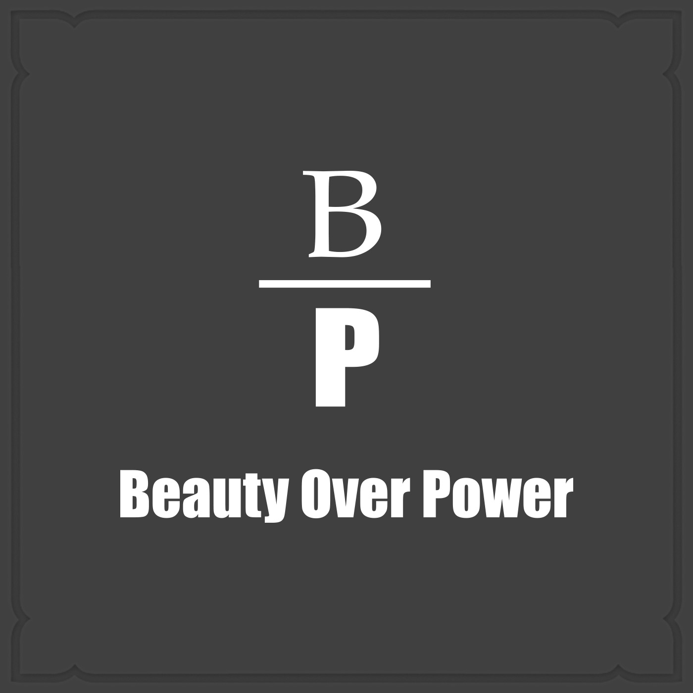 Beauty Over Power